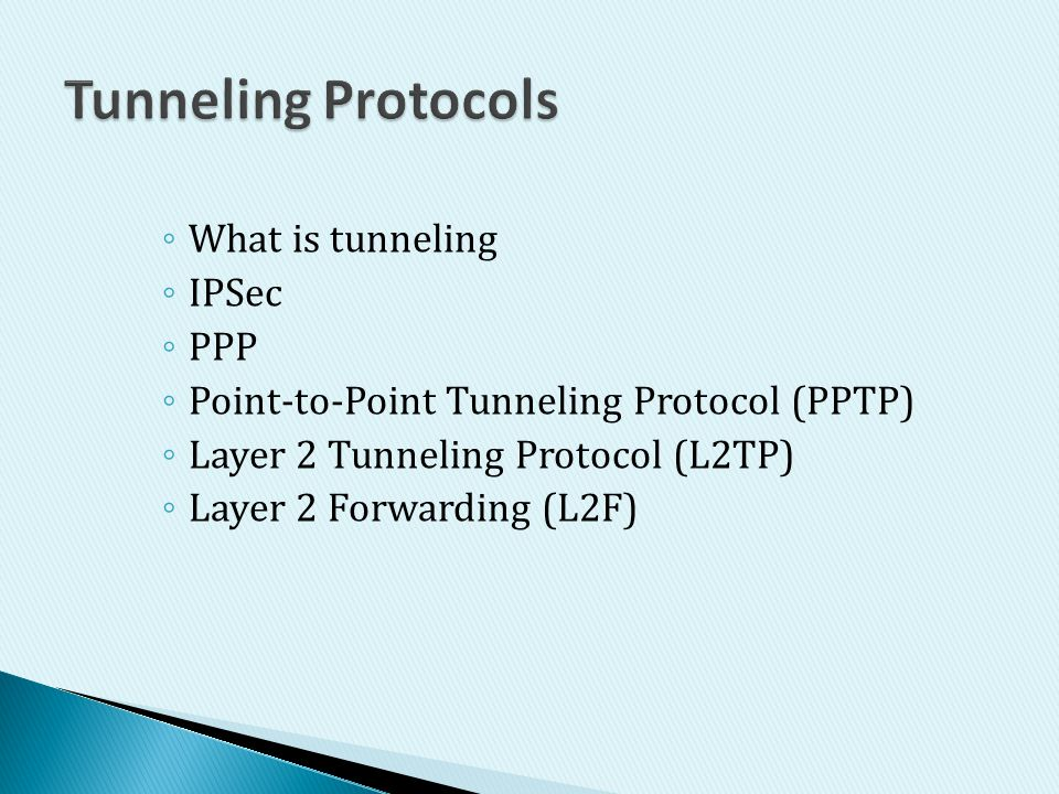 Tunneling Protocols What is tunneling IPSec PPP