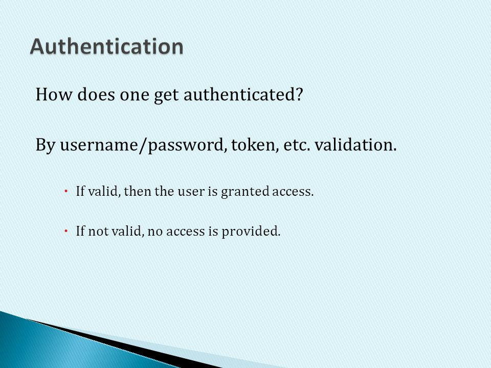 Authentication How does one get authenticated