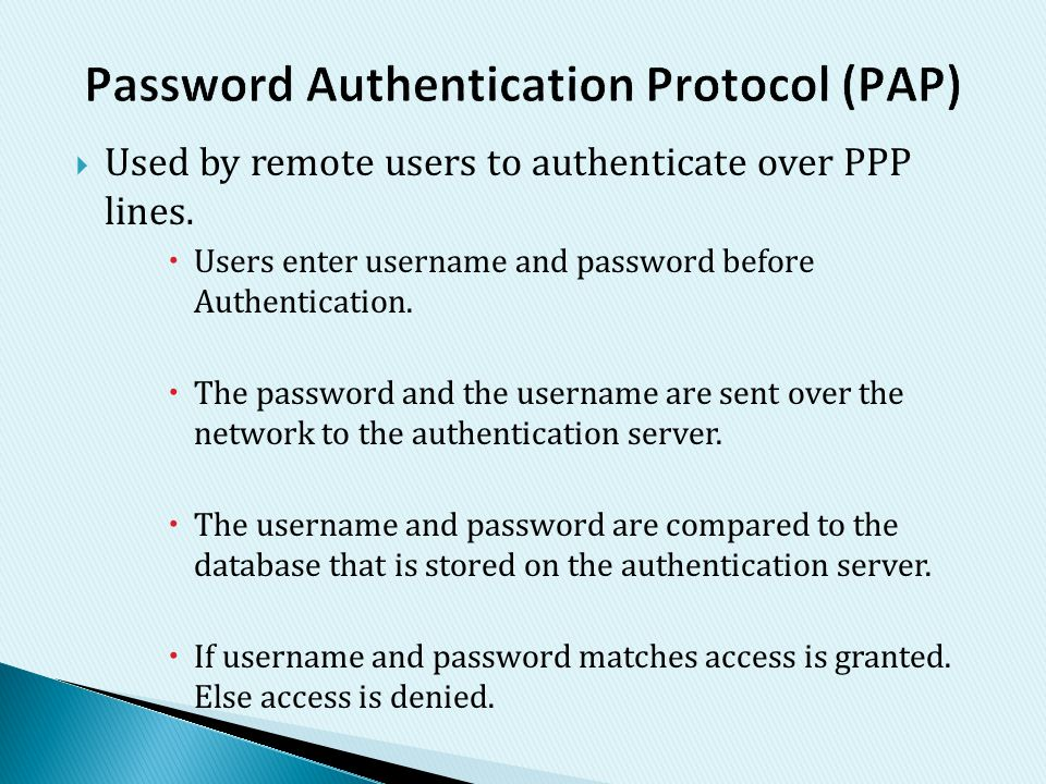 Password Authentication Protocol (PAP)