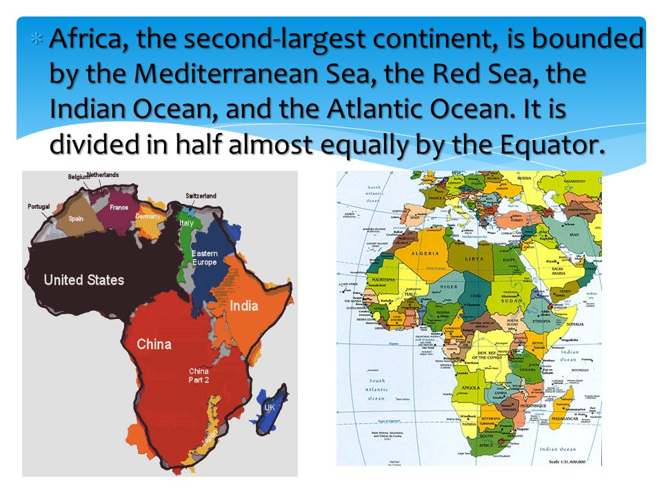 Africa, the second-largest continent, is bounded by the Mediterranean Sea, the Red Sea, the Indian Ocean, and the Atlantic Ocean.