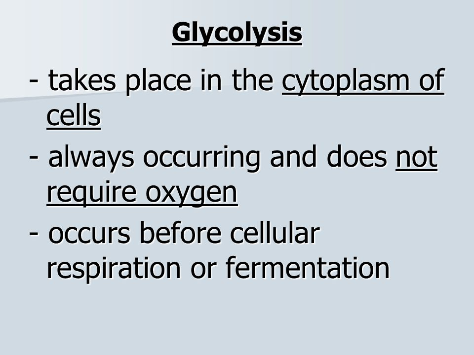 - takes place in the cytoplasm of cells