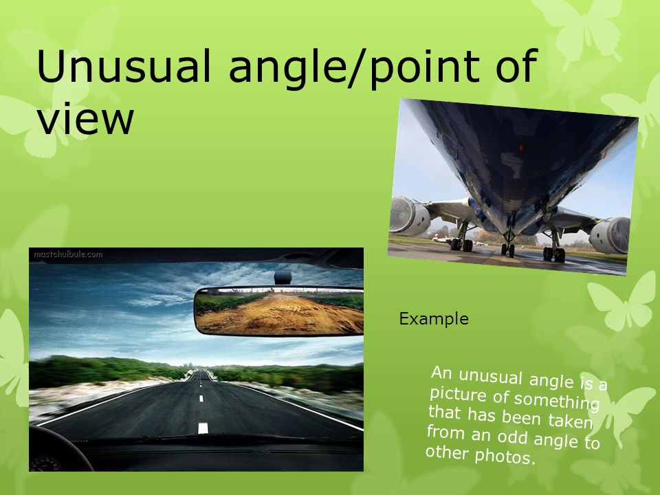 Unusual angle/point of view