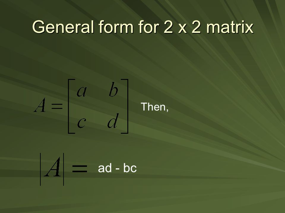 General form for 2 x 2 matrix