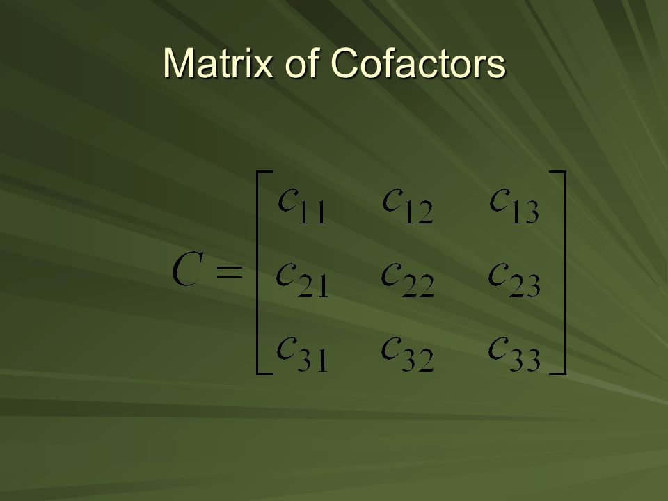 Matrix of Cofactors