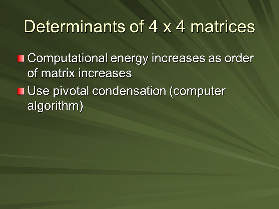 Determinants of 4 x 4 matrices