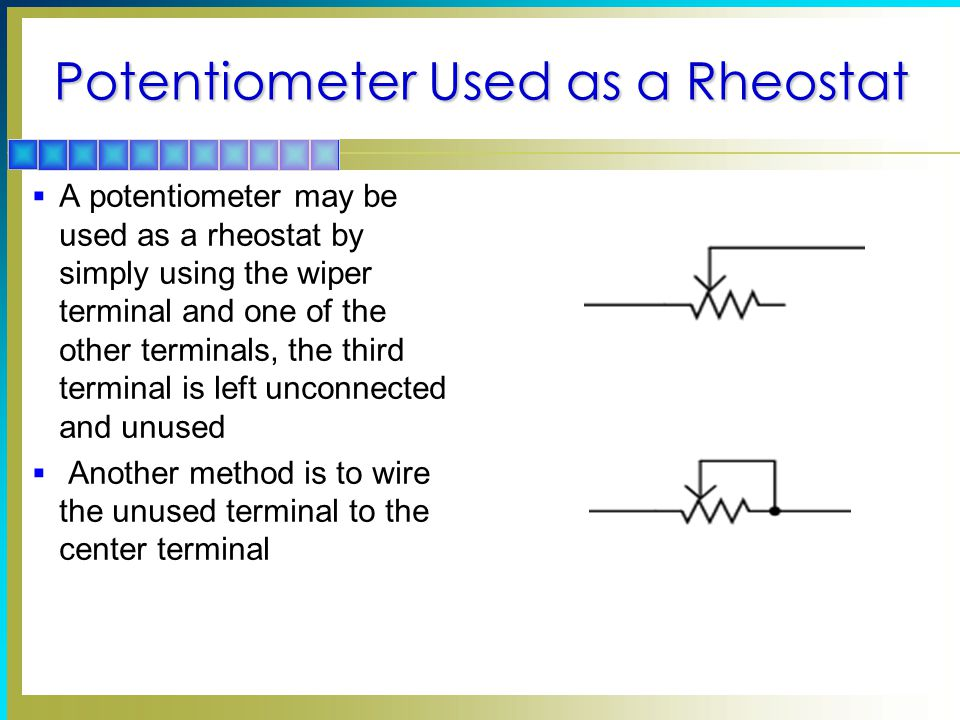 Potentiometer Used as a Rheostat