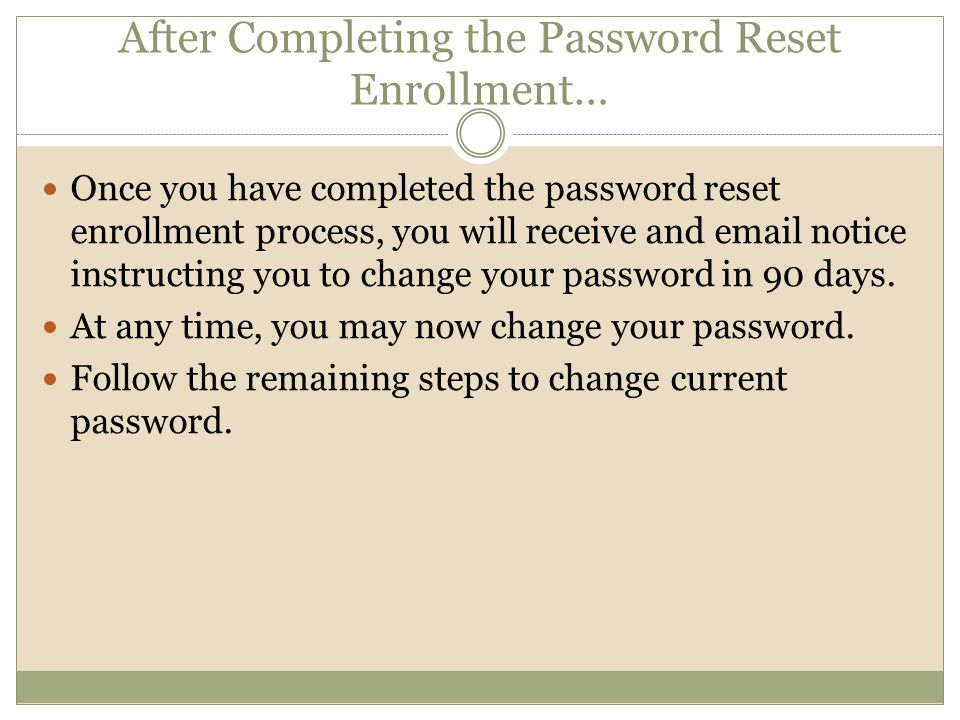After Completing the Password Reset Enrollment…