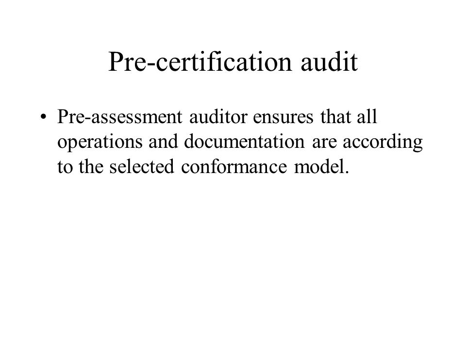 Pre-certification audit