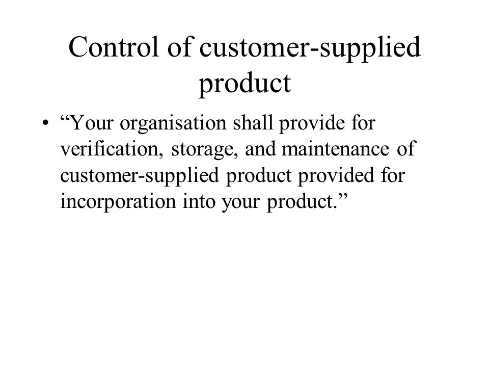 Control of customer-supplied product