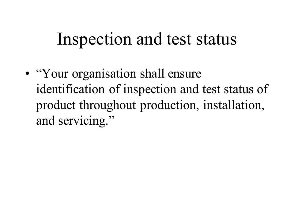 Inspection and test status