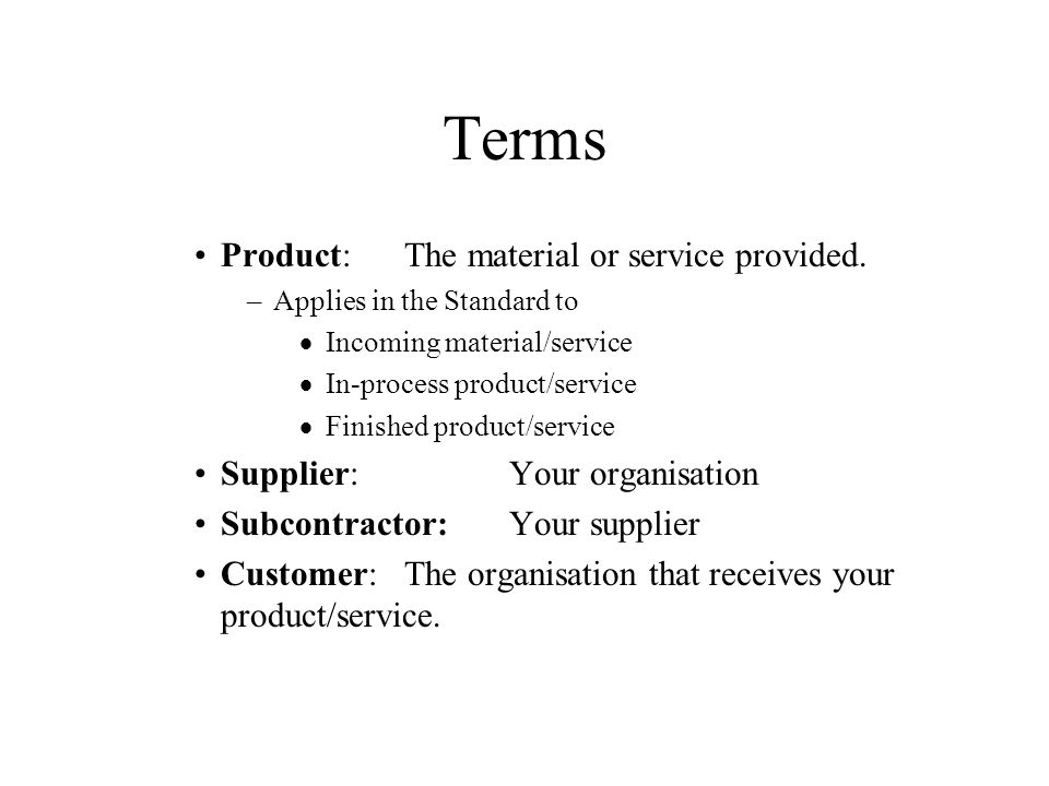 Terms Product: The material or service provided.