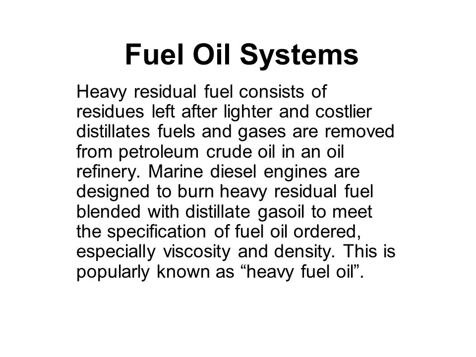 This fuel is not suitable for burning directly in the diesel