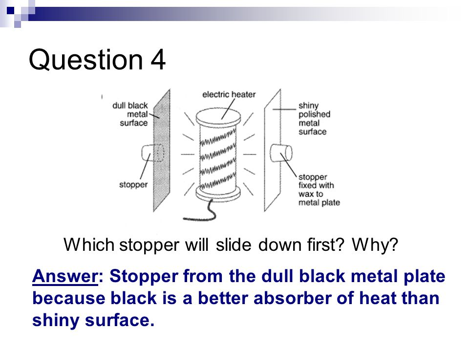 Question 4 Which stopper will slide down first Why