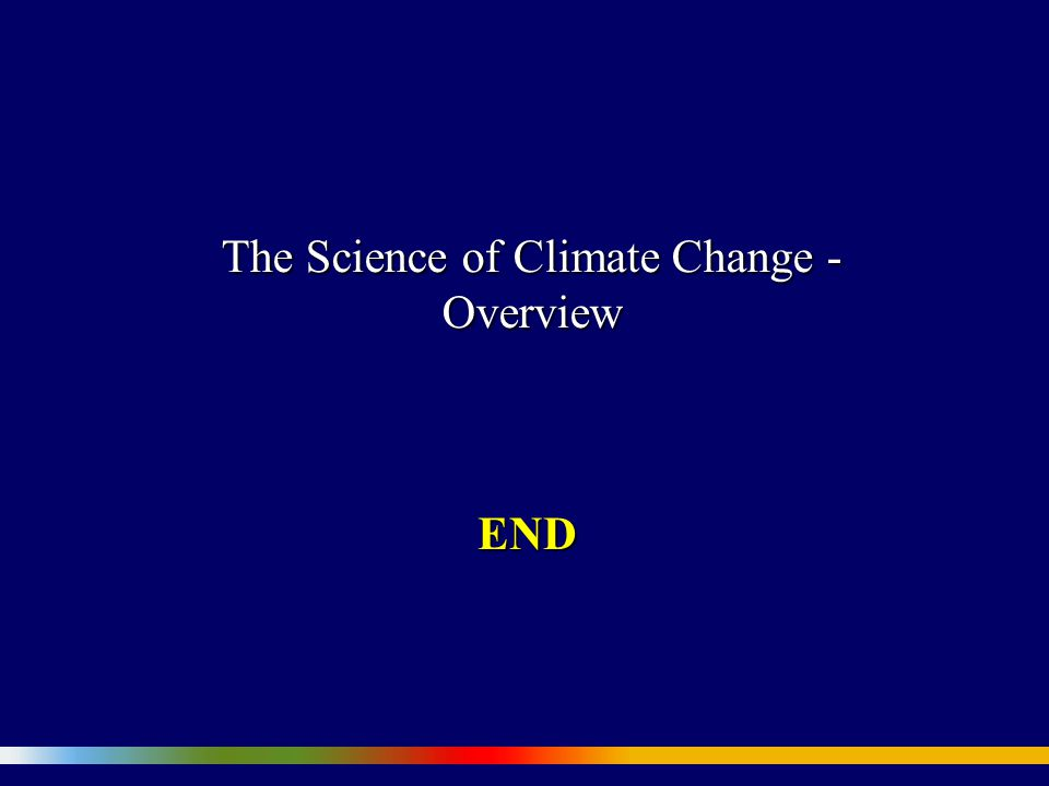 The Science of Climate Change - Overview