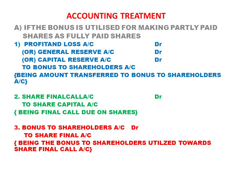 ACCOUNTING TREATMENT A) IFTHE BONUS IS UTILISED FOR MAKING PARTLY PAID