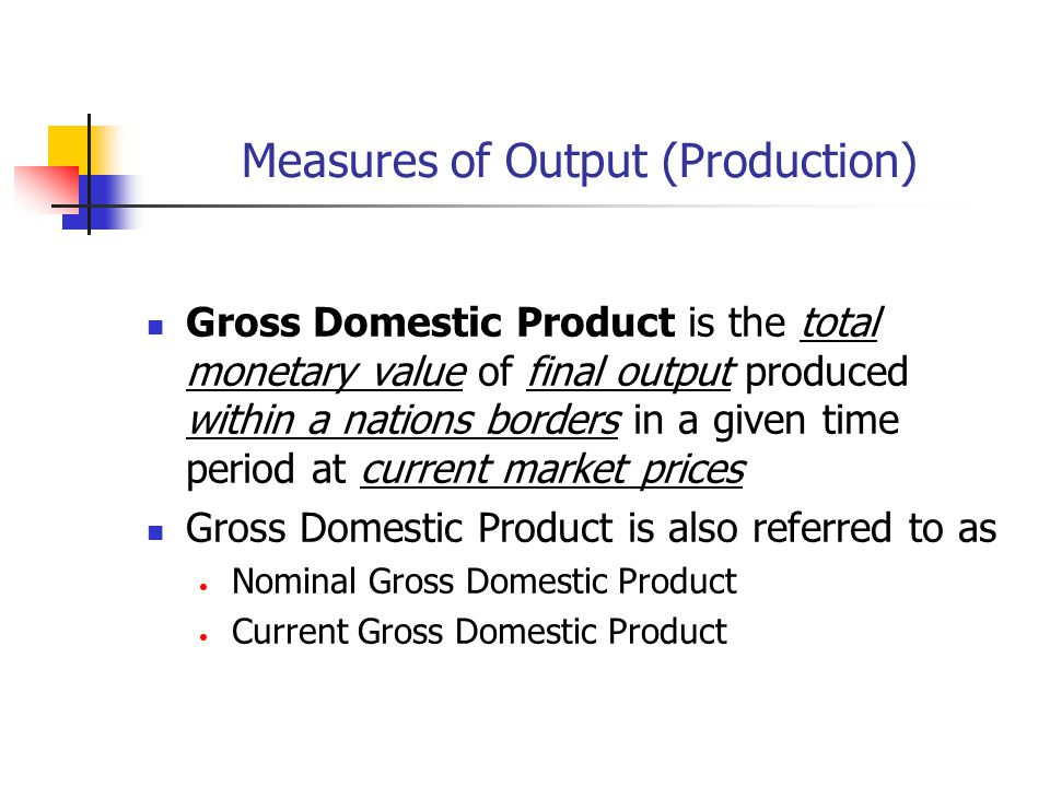 Measures of Output (Production)