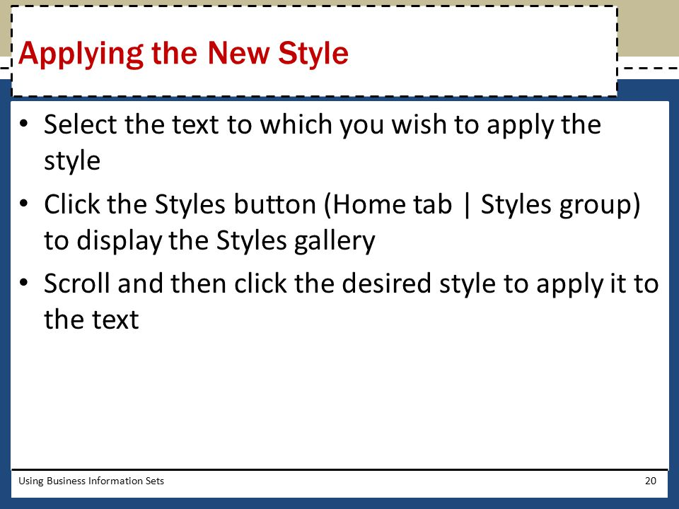 Applying the New Style Select the text to which you wish to apply the style.