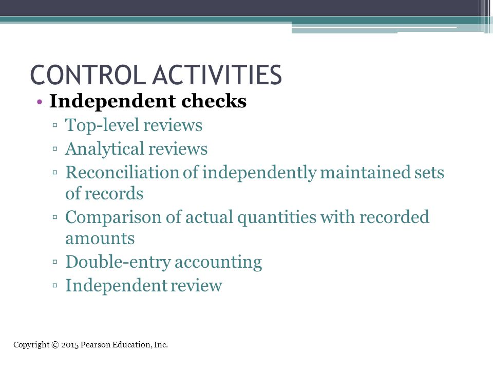 CONTROL ACTIVITIES Independent checks Top-level reviews