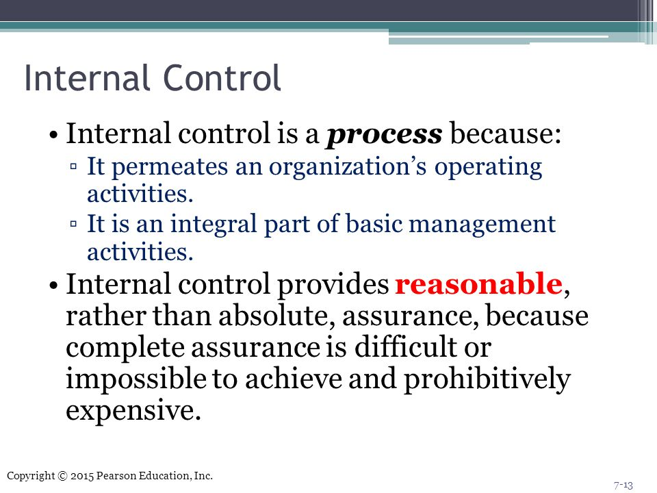 Internal Control Internal control is a process because: