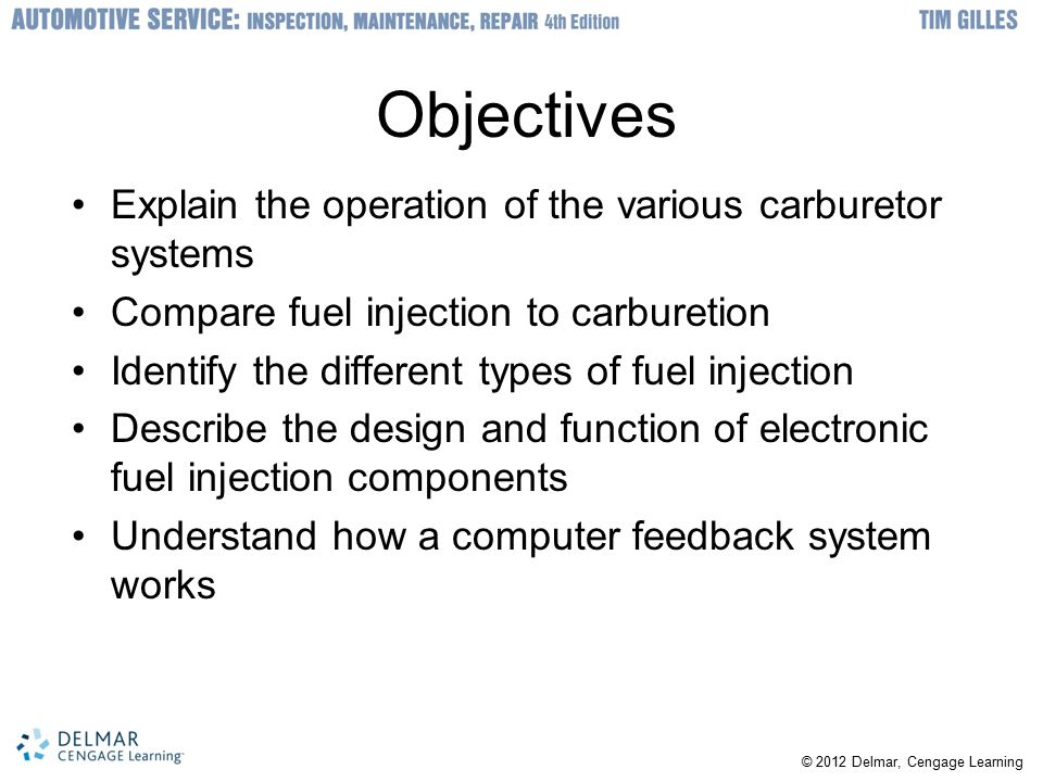 Objectives Explain the operation of the various carburetor systems