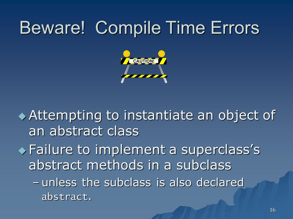 Beware! Compile Time Errors