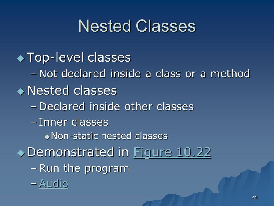 Nested Classes Top-level classes Nested classes