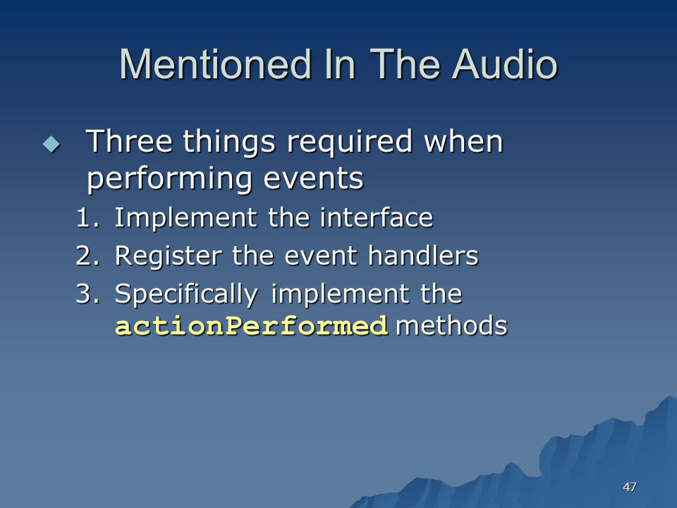 Mentioned In The Audio Three things required when performing events