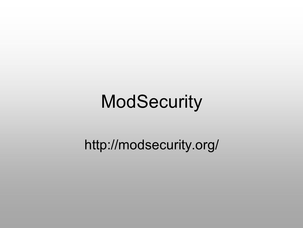 ModSecurity http://modsecurity.org/