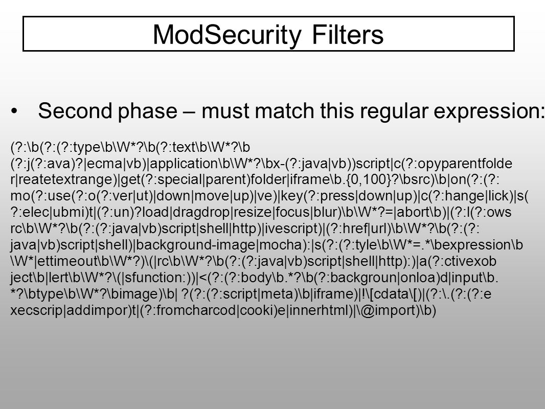 ModSecurity Filters Second phase – must match this regular expression: