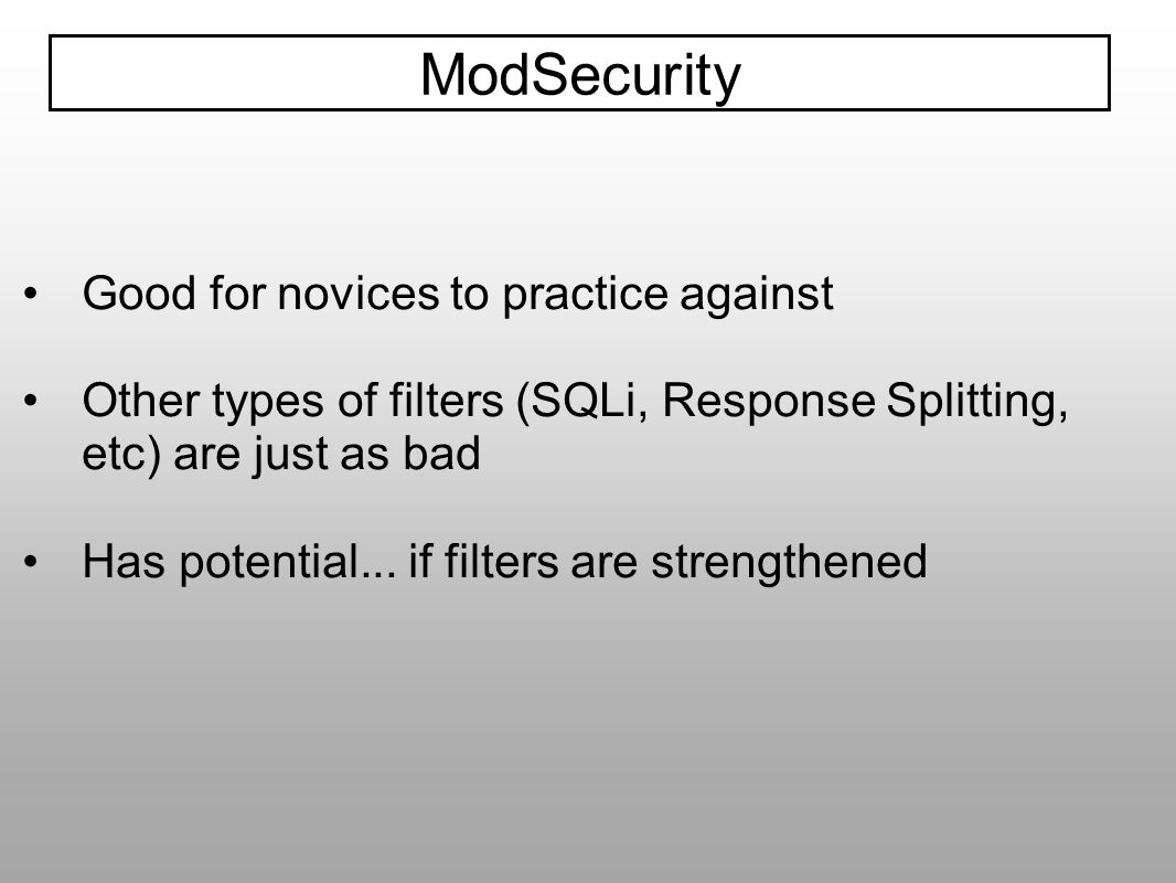 ModSecurity Good for novices to practice against