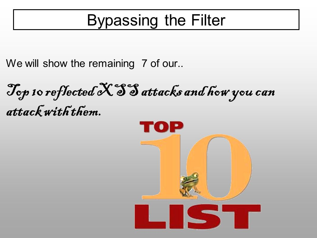 Top 10 reflected XSS attacks and how you can attack with them.