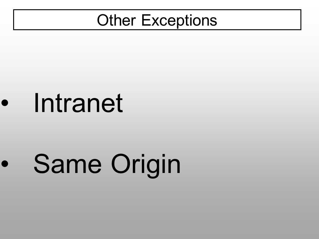 Other Exceptions Intranet Same Origin