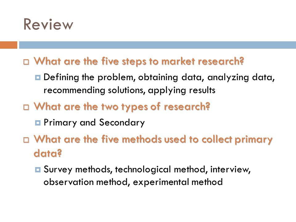 Review What are the five steps to market research