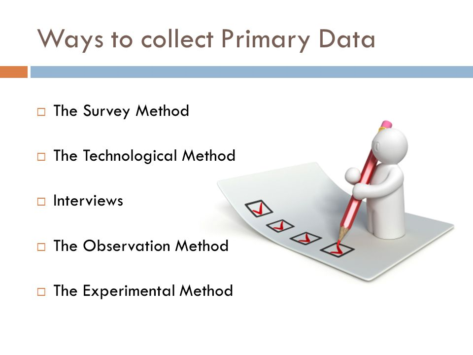 Ways to collect Primary Data