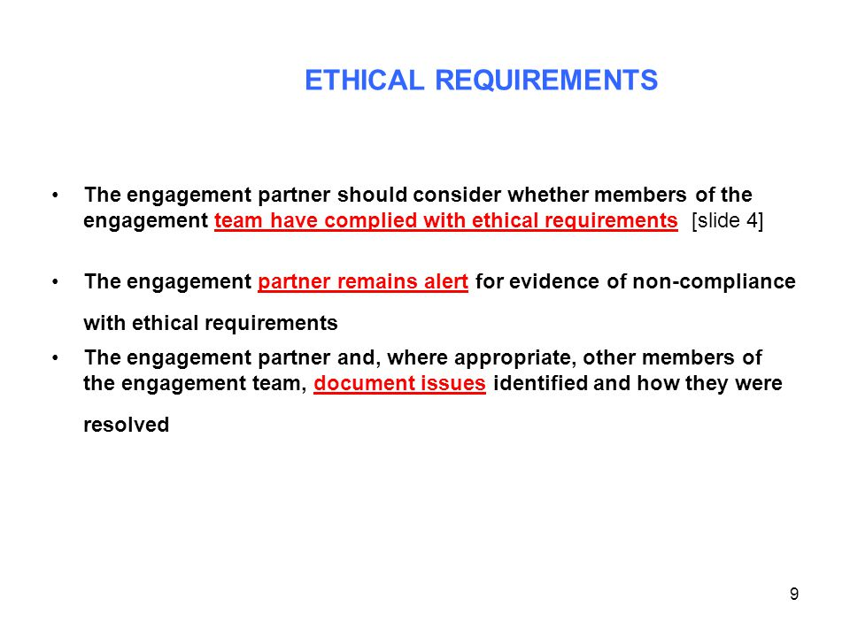 ETHICAL REQUIREMENTS The engagement partner should consider whether members of the engagement team have complied with ethical requirements [slide 4]