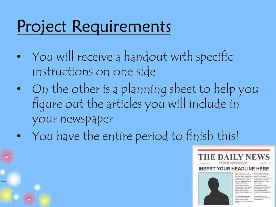 Project Requirements You will receive a handout with specific instructions on one side.
