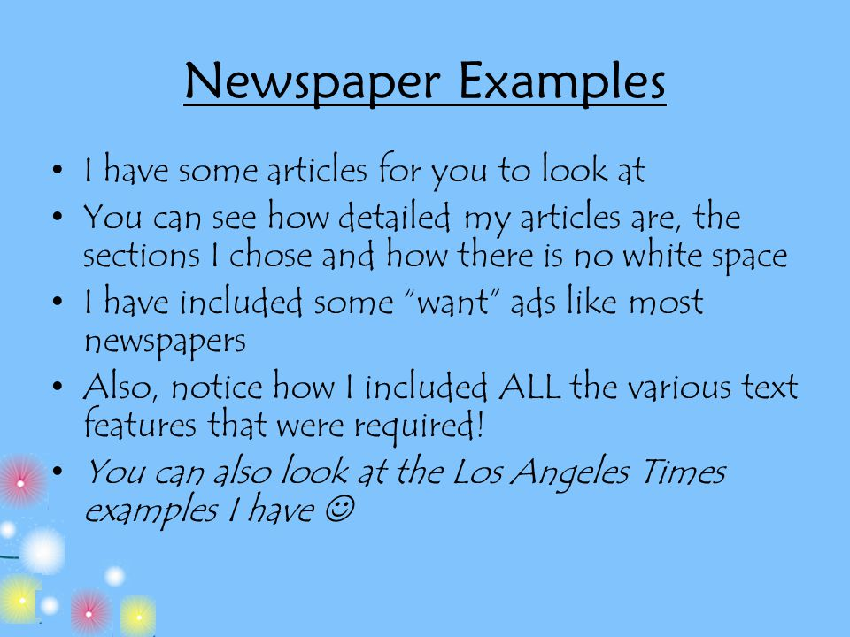 Newspaper Examples I have some articles for you to look at