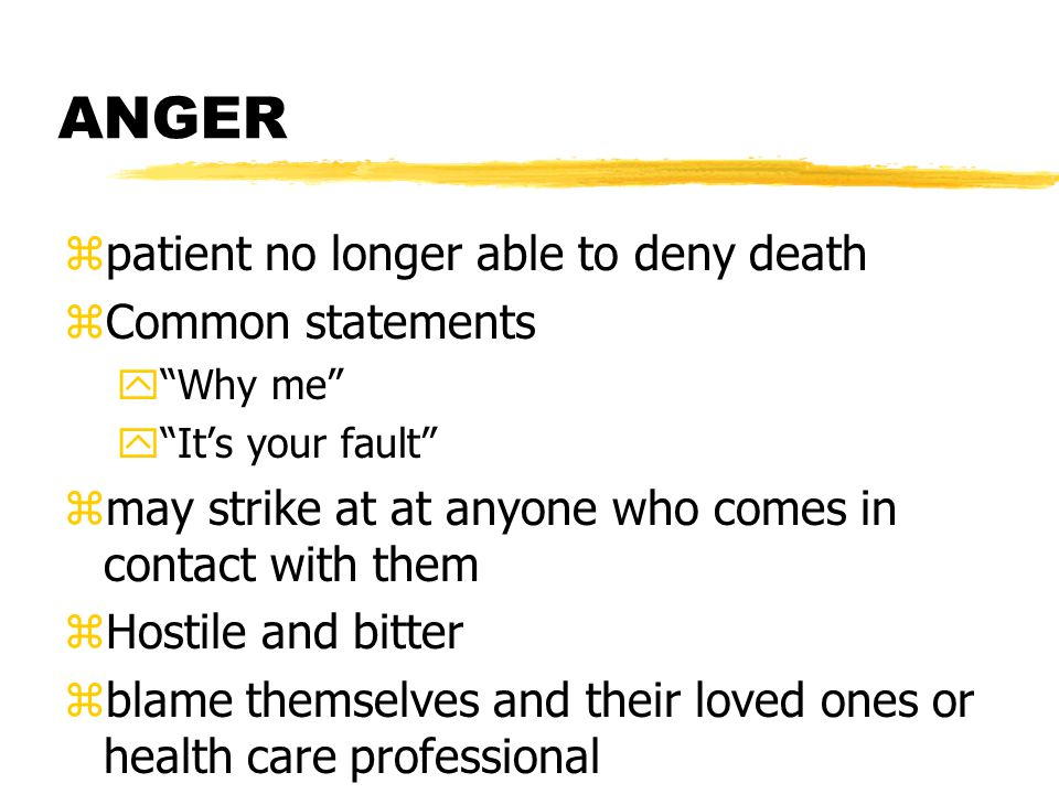 ANGER patient no longer able to deny death Common statements