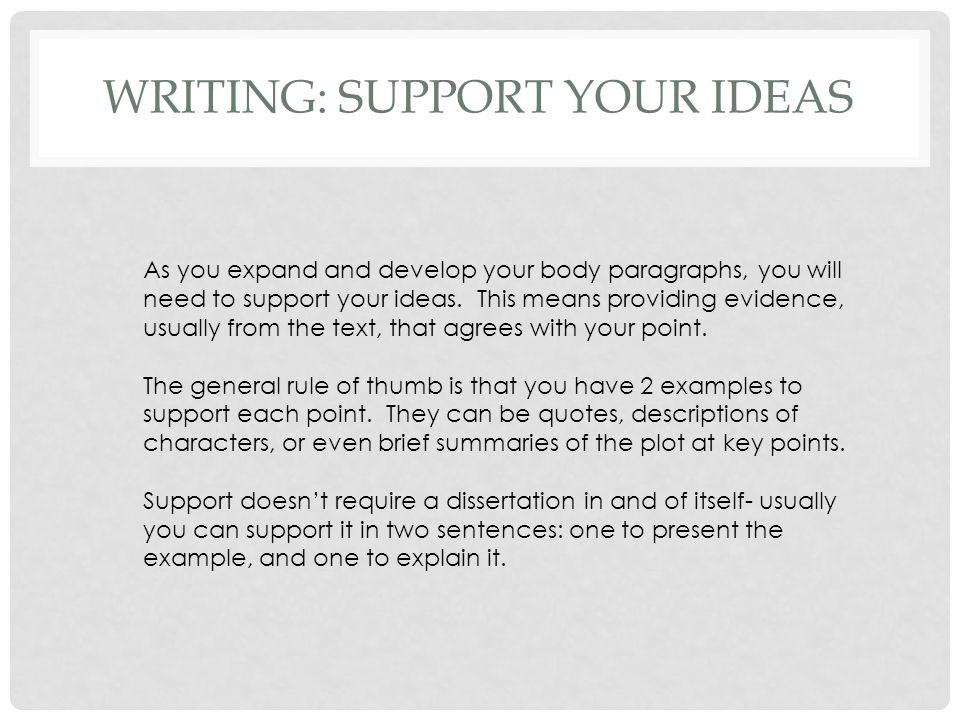 WRITING: SUPPORT YOUR IDEAS