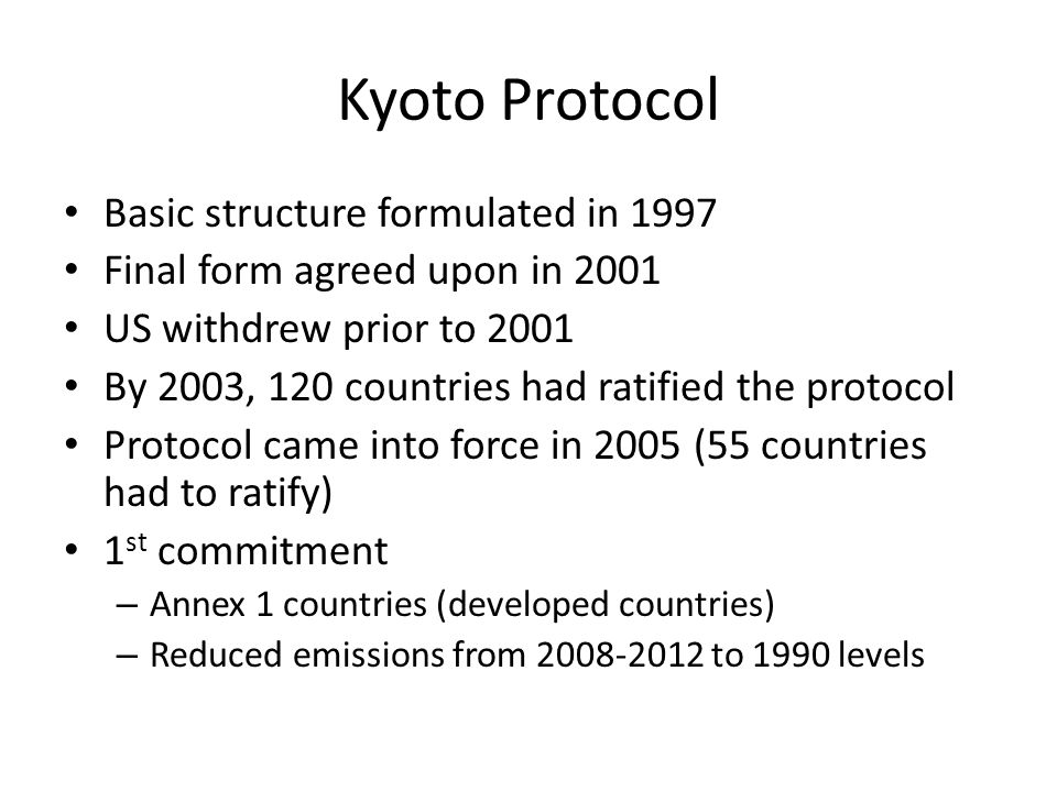 Kyoto Protocol Basic structure formulated in 1997