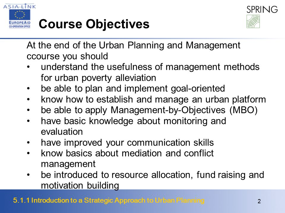 Course Objectives At the end of the Urban Planning and Management ccourse you should.