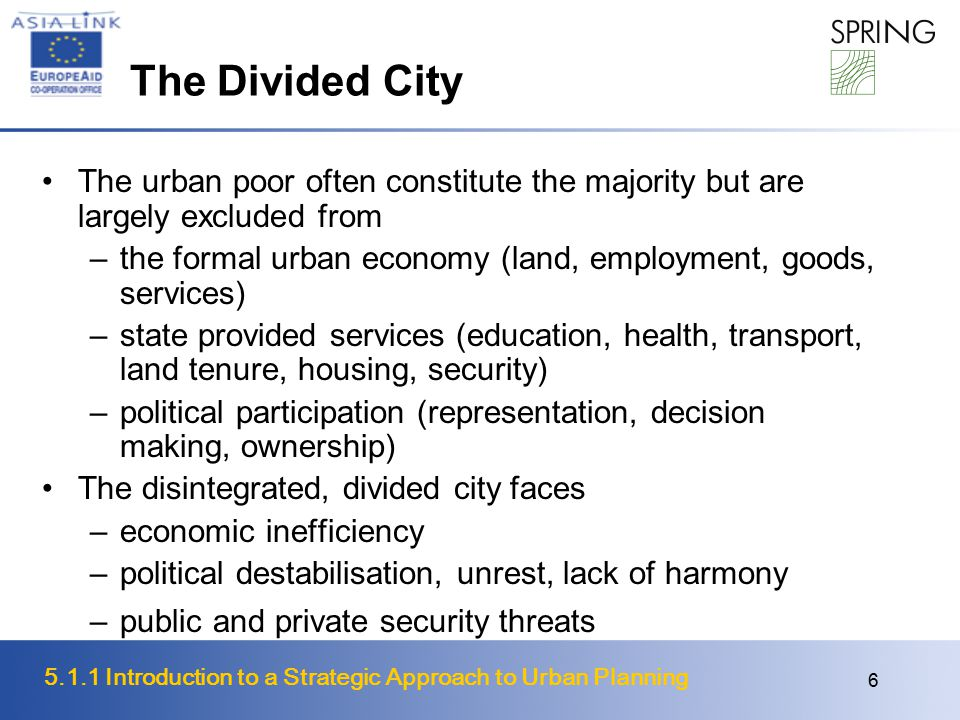 The Divided City The urban poor often constitute the majority but are largely excluded from.