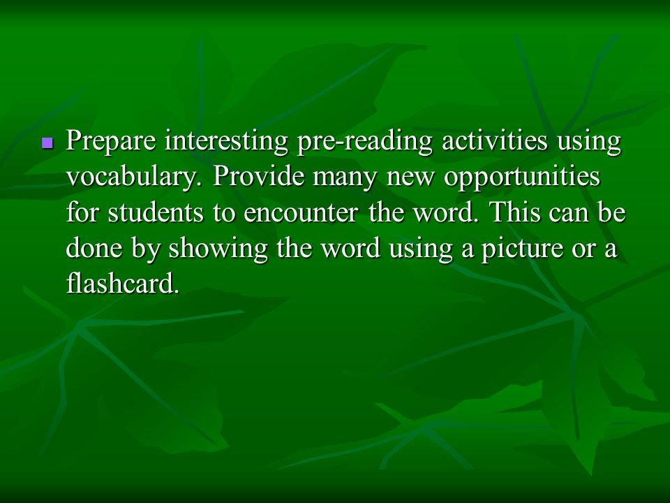 Prepare interesting pre-reading activities using vocabulary
