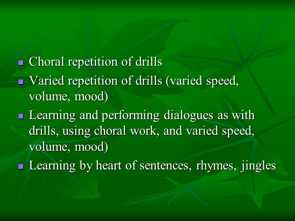 Choral repetition of drills
