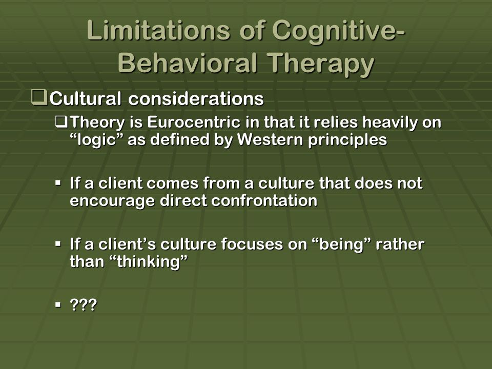 Limitations of Cognitive-Behavioral Therapy