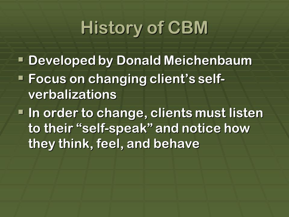 History of CBM Developed by Donald Meichenbaum