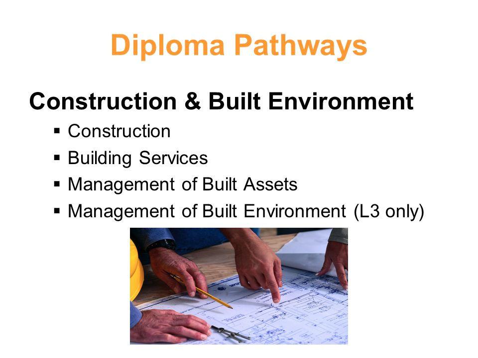 Diploma Pathways Construction & Built Environment Construction