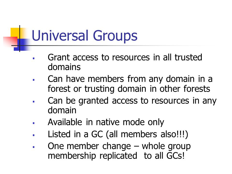 Universal Groups Grant access to resources in all trusted domains
