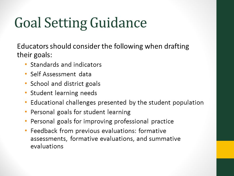 Goal Setting Guidance Educators should consider the following when drafting their goals: Standards and indicators.