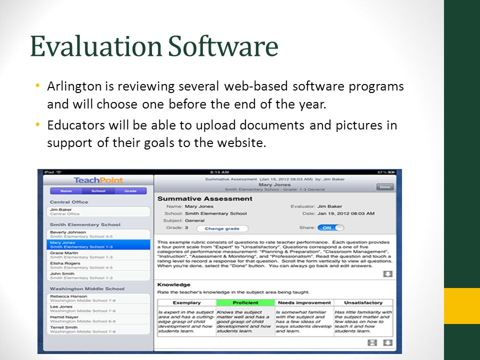 Evaluation Software Arlington is reviewing several web-based software programs and will choose one before the end of the year.